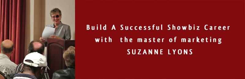 Build A Successful Showbiz Career with  the master of marketing SUZANNE LYONS