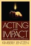 acting with impact by Kimberly Jentzen