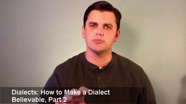 How to Make a Dialect Believable, Part 2