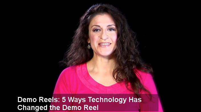 5 Ways Technology Changed the Demo Reel