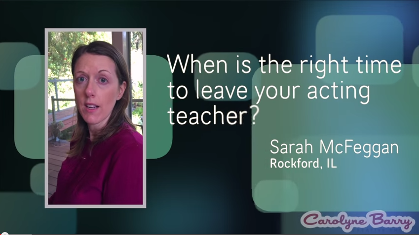 When to Leave Your Acting Teacher